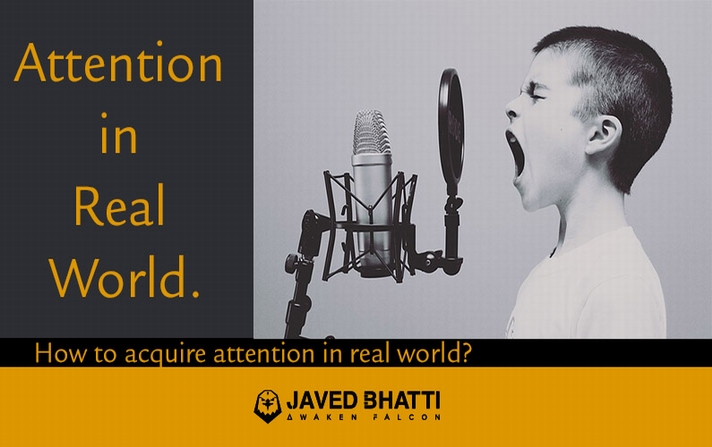 How to acquire Attention in real world?