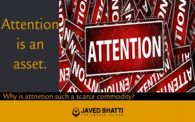 Attention is an Asset